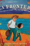 La Frontera / The Border : El viaje con papá/ My Journey With Papa