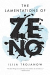 The Lamentations of Zeno: A Novel