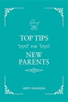 Top Tips For New Parents: Practical Advice for First-time Parents