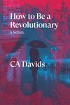 How to Be a Revolutionary