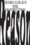 The Destruction of Reason