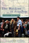 The Burdens of Freedom:Eastern Europe Since 1989
