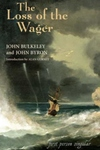 The Loss of the Wager:The Narratives of John Bulkeley and the Hon. John Byron
