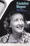 Friedelind Wagner:Richard Wagner's Rebellious Granddaughter