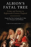 Albion's Fatal Tree:Crime and Society in Eighteenth-Century England