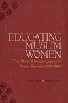 Educating Muslim Women:The West African Legacy of Nana Asma'u, 1793-1864