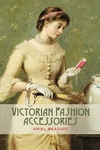 Victorian Fashion Accessories