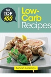 The Top 100 Low-Carb Recipes: Quick and Nutritious Dishes for Easy Low-Carb Eating