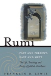 RUMI: PAST & PRESENT, EAST & WEST: THE LIFE, TEACH