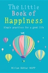 The Little Book of Happiness: Simple practices for sustainable wellbeing