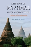 A History of Myanmar since Ancient Times:Traditions and Transformations
