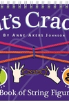 Cat's Cradle: A Book of String Figures [With Three Colored Cords]