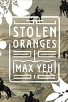 Stolen Oranges : Letters Between Cervantes and the Emperor of China, a Pseudo-Fiction