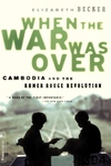 When the War Was Over:Cambodia and the Khmer Rouge Revolution, Revised Edition