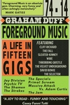 Foreground Music: A Life in Fifteen Gigs