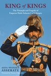 King of Kings: Triumph and Tragedy of Emperor Haile Selassie of Ethiopia