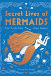 The Secret Lives of Mermaids