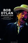 Bob Dylan Anthology Volume 3: Celebrating the 200th ISIS edition