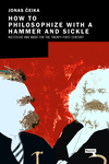 How to Philosophize with a Hammer and Sickle