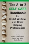 A-To-Z Self-Care Handbook for Social Workers and Other Helping Professionals