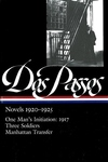 Novels, 1920-1925:One Man's Initiation 1917, Three Soldiers, Manhattan Transfer