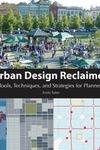 Urban Design Reclaimed : Tools, Techniques, and Strategies for Planners