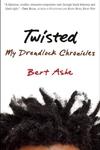 Twisted: My Dreadlock Chronicles