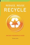 Reduce, Reuse, Recycle:An Easy Household Guide