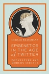 Epigenetics in the Age of Twitter:Pop Culture and Modern Science