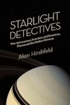 Starlight Detectives:How Astronomers, Inventors, and Eccentrics Discovered the Modern Universe