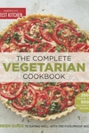 Complete Vegetarian Cookbook : A Fresh Guide to Eating Well With 700 Foolproof Recipes