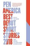 PEN America Best Debut Short Stories 2018
