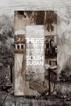 There Is a Country:New Fiction from the New Nation of South Sudan