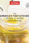 Foolproof Preserving: A Guide for Making Jams, Jellies, Pickles, Condiments, and More