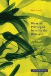 Bizarre-Privileged Items in the Universe