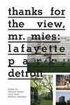 Thanks for the View, Mr. Mies : Lafayette Park, Detroit