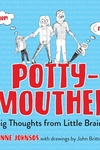 Potty-mouthed : Big Thoughts from Little Brains