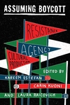 Assuming Boycott: Resistance, Agency and Cultural Production