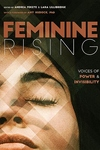 Feminine Rising: Voices of Power and Invisibility