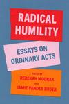 Radical Humility