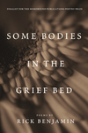 Some Bodies in the Grief Bed