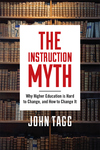 Instruction Myth : Why Higher Education Is Hard to Change, and How to Change It