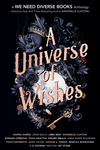 Universe of Wishes: A We Need Diverse Books Anthology