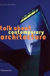 Talk about Contemporary Architecture:Who, What, Where, When, How, Why