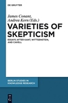 Varieties of Skepticism : Essays after Kant, Wittgenstein, and Cavell