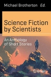 Science Fiction by Scientists : An Anthology of Short Stories