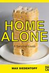 Max Siedentopf: Home Alone, A Survival Guide