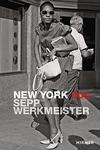 New York: Sepp Werkmeister. Photographs 1965 - 1975