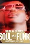 Bruce W. Talamon : Soul - R&b - Funk; Photographs 1972-1982