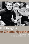 Cinema Hypothesis : Teaching Cinema in the Classroom and Beyond